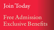 Join Today. Free Admission, Exclusive Benefits.