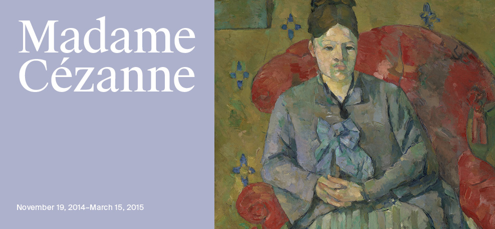 Madame Cézanne | November 19, 2014-March 15, 2015
