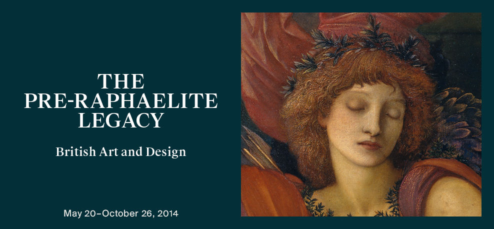 The Pre-Raphaelite Legacy (May 20-October 26, 2014)