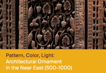 Pattern, Color, Light: Architectural Ornament in the Near East (500–1000)